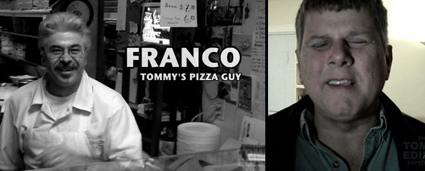 Tommy introduces us to his favorite pizza guy – Franco! Follow Tommy on Twitter: http://twitter.com/blindfilmcritic Follow Tommy on Instagram: http://instagram.com/blindfilmcritic Like Tommy on Facebook: http://facebook.com/tommy.edison Subscribe to You Tube Channel 1: http://youtube.com/TommyEdisonXP Subscribe to You Tube Channel 2: http://youtube.com/BlindFilmCritic THE TOMMY EDISON EXPERIENCE Starring Tommy Edison Produced/Edited by Ben Churchill […]