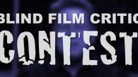 Tommy announces the winners of the three categories for the 1st year anniversary Blind Film Critic contest – Most Liked, Our Favorite, and a Mystery Category. Watch the video to find out the winners. THANK YOU to everyone who submitted a video. We loved that you had the enthusiasm and […]