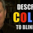 Tommy Edison, who has been blind since birth, talks about describing colors to blind people. Follow Tommy on Twitter: http://twitter.com/blindfilmcritic Follow Tommy on Instagram: http://instagram.com/blindfilmcritic Like Tommy on Facebook: http://facebook.com/tommy.edison Subscribe to You Tube Channel 1: http://youtube.com/TommyEdisonXP Subscribe to You Tube Channel 2: http://youtube.com/BlindFilmCritic —————— THE TOMMY EDISON EXPERIENCE Starring […]