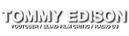 Tommy Edison – Blind Film Critic / The Tommy Edison Experience